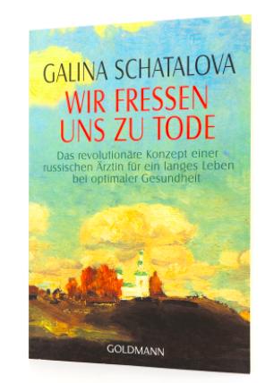 Galina Schatalowa Wir fressen uns zu tode Mazdaznan Lichtweg
